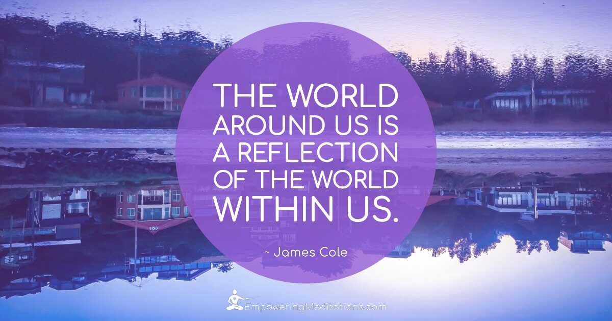 Meme - The world around us is a reflection of the world within us - Page